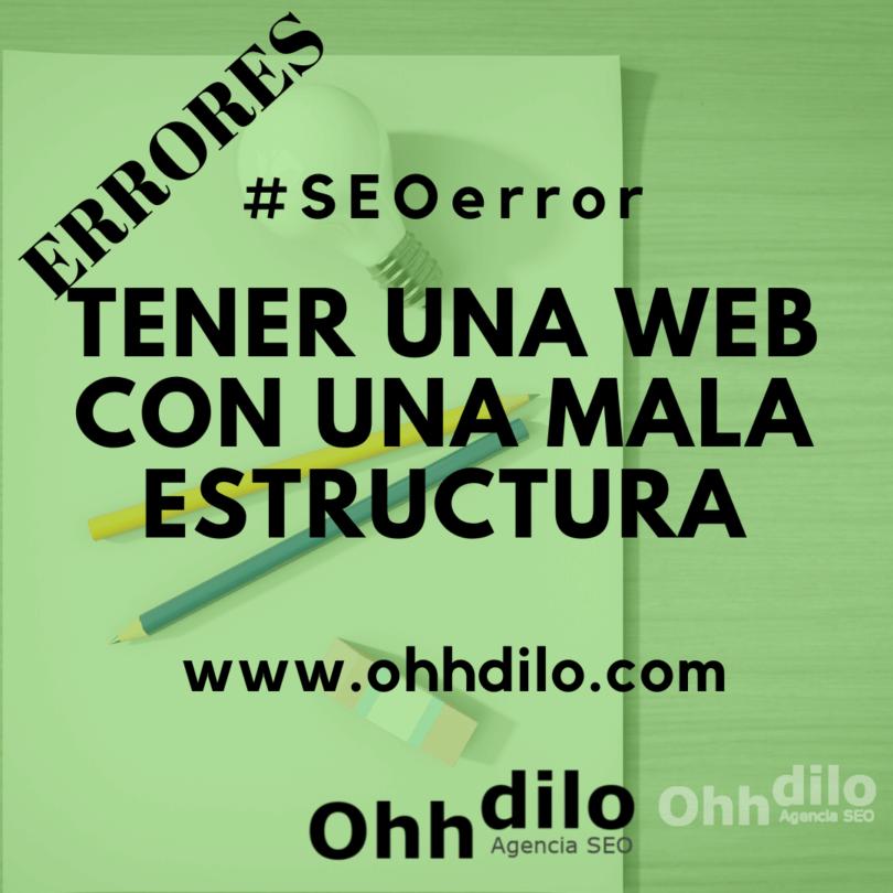 SEO Error 6 - Tener una web con una mala estructura