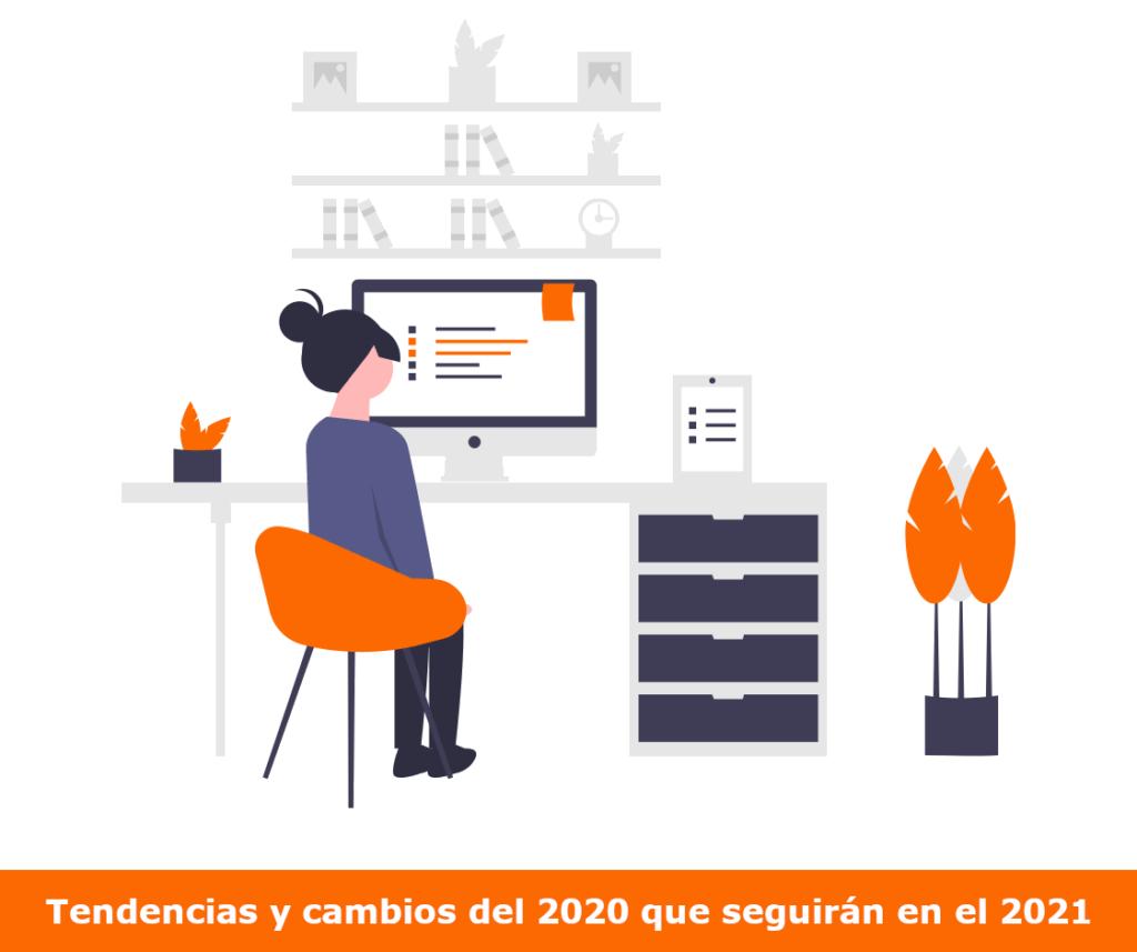 Tendencias del 2020 que seguirán en el 2021